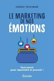 Téléchargez le livre :  Le Marketing de nos émotions