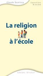 Téléchargez le livre :  La religion à l'école