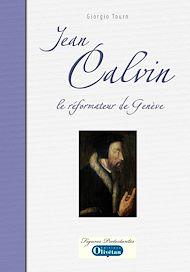 Téléchargez le livre :  Jean Calvin le réformateur de Genève