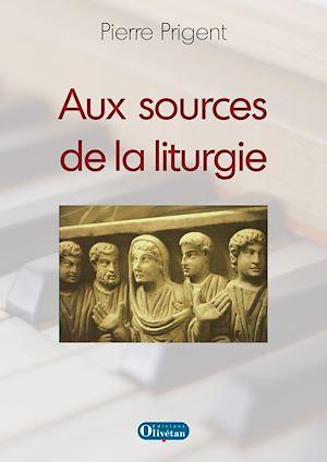 Téléchargez le livre :  Aux sources de la liturgie