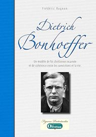 Téléchargez le livre :  Dietrich Bonhoeffer - Un modèle de foi incarnée