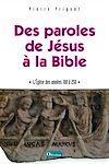 Télécharger le livre :  Des paroles de Jésus à la Bible