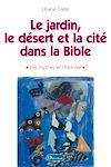 Télécharger le livre :  Le jardin, le désert et la cité dans la Bible