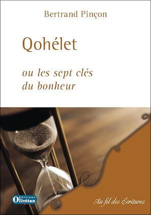 Téléchargez le livre :  Qohélet ou les sept clés du bonheur