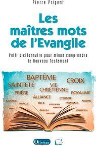 Téléchargez le livre :  Les maîtres mots de l'Evangile