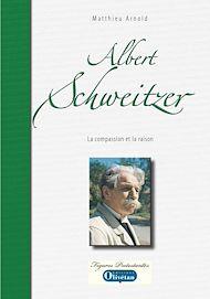 Téléchargez le livre :  Albert Schweitzer - La compassion et la raison