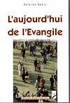 Télécharger le livre :  L'aujourd'hui de l'Evangile