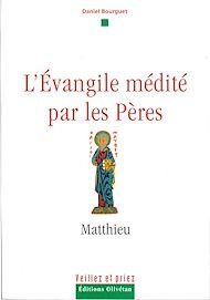 Téléchargez le livre :  L'évangile médité par les pères - Matthieu