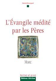 Téléchargez le livre :  L'évangile médité par les pères - Marc
