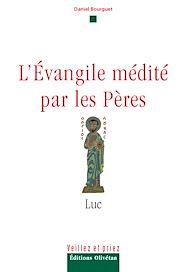 Téléchargez le livre :  L'évangile médité par les pères - Luc