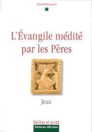 Téléchargez le livre :  L'évangile médité par les pères - Jean