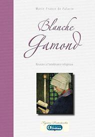 Téléchargez le livre :  Blanche Gamond