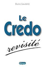 Téléchargez le livre :  Le Credo revisité