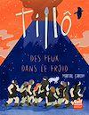 Télécharger le livre :  Tillô - tome 2 Des feux dans le froid
