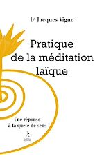 Download this eBook Pratique de la méditation laïque