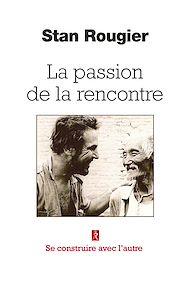 Téléchargez le livre :  La passion de la rencontre