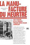 Télécharger le livre :  La manufacture du meurtre