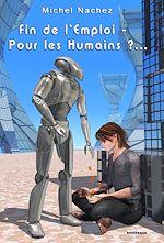 Télécharger cet ebook : Fin de l'Emploi – Pour les Humains ?...
