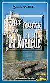 Télécharger le livre :  Aux tours de La Rochelle