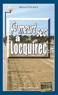 Téléchargez le livre :  Ça meurt sec à Locquirec