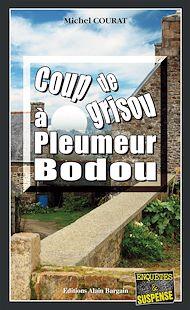 Téléchargez le livre :  Coup de grisou à Pleumeur-Bodou