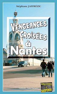 Téléchargez le livre :  Vengeances croisées à Nantes