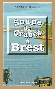 Téléchargez le livre :  Soupe de crabes à Brest