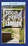 Télécharger le livre :  Drague folle à Lannion