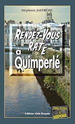Téléchargez le livre :  Rendez-vous raté à Quimperlé