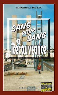 Téléchargez le livre :  Sang pour sang à Recouvrance