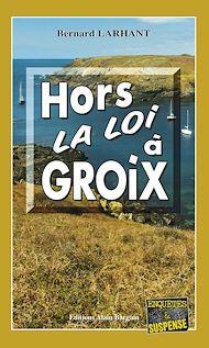 Téléchargez le livre :  Hors-la-loi à Groix