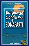 Télécharger le livre :  Baignade clandestine à Bonaparte