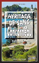 Téléchargez le livre :  Héritage de sang à Concarneau