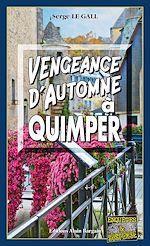 Téléchargez le livre :  Vengeance d'automne à Quimper