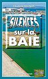 Télécharger le livre :  Silences sur la baie