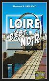 Télécharger le livre :  Loire, c'est noir