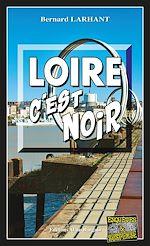 Téléchargez le livre :  Loire, c'est noir