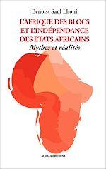 Download this eBook Afrique des blocs et l'indépendance des Etats africains