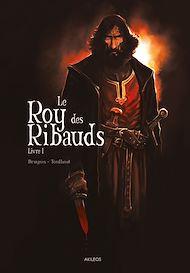 Téléchargez le livre :  Le Roy des Ribauds T1