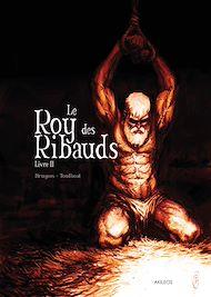 Téléchargez le livre :  Le Roy des Ribauds T2