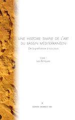 Download this eBook Une histoire simple de l'art du bassin méditerranéen