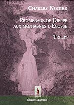 Download this eBook Promenade de Dieppe aux Montagnes d'Écosse - Trilby