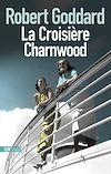 Télécharger le livre :  La Croisière Charnwood