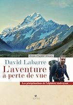 Download this eBook David Labarre - L'aventure à perte de vue