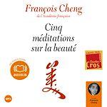 Cinq méditations sur la beauté | Cheng, François