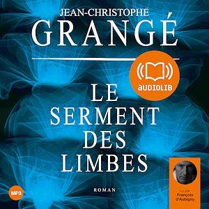 Le serment des Limbes | Grangé, Jean-Christophe. Auteur