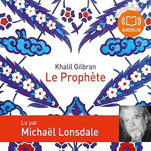 Le Prophète | Gibran, Khalil. Auteur