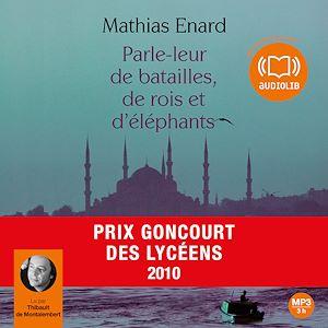 Parle-leur de batailles de rois et d'éléphants | Enard, Mathias. Auteur