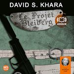 Le Projet Bleiberg | Khara S., David