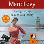 L'étrange voyage de Monsieur Daldry | Levy, Marc